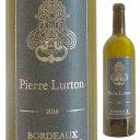 【6本〜送料無料】ボルドー ブラン 2016 (ピエール リュルトン) 750ml [白]Bordeaux Blanc Perre Lurton