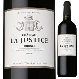 【6本〜送料無料】シャトー ラ ジュスティス 2015 750ml [赤]Chateau La Justice