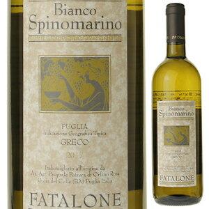 【6本〜送料無料】プーリア ビアンコ スピノマリーノ 2017 ファタローネ 750ml [白]Igt Puglia Bianco Spinomarino Fatalone