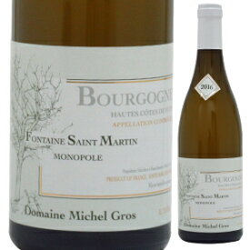 【6本〜送料無料】オート コート ド ニュイ ブラン フォンテーヌ サンマルタン 2015 ドメーヌ ミッシェル グロ 750ml [白]Bourgogne Hautes C tes De Nuits Blanc Fontaine Saint Martin Domaine Michel Gros