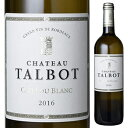 【6本〜送料無料】カイユー ブラン デュ シャトー タルボ 2016 750ml [白]Caillou Blanc Du Chateau Talbot