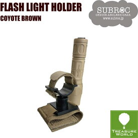 ●2019 NEW●SUBROC(サブロック)FLASH LIGHT HOLDERCOYOTE BROWN【ライトホルダー】