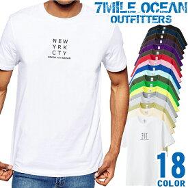 7MILE OCEAN Tシャツ メンズ 半袖 カットソー アメカジ ニューヨーク 文字 ネタ オシャレ 人気ブランド アウトドア ストリート 大き目 大きいサイズ ビックサイズ対応 18色