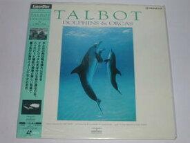 (LD:レーザーディスク)タルボット ドルファンズ&オルカス TALBOT DOLPHINS & ORCAS