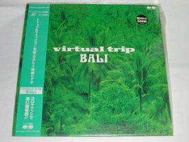 (LD:レーザーディスク)virtual trip BALI ヴァーチャル・トリップ「BALI」【中古】