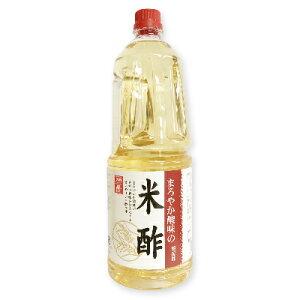内堀醸造 まろやか酸味の米酢 1.8L (1800ml)【酢 うちぼり 内堀 お徳用 業務用 大容量】