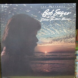Bob Seger & The Silver Bullet Band「THE DISTANCE」