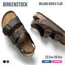 【予約】ビルケンシュトック BIRKENSTOCK Milano Birko Flor ミラノ メンズ シューズ サンダル - ブランド ビーチサン…
