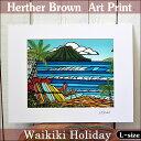 【ヘザーブラウン】【Heather Brown】【2015新作】ART PRINT L Waikiki Holidayへザー ブラウン・アートプリント【ヘ…