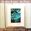 【ヘザーブラウン】【Heather Brown】【2015新作】ART PRINT S Waikiki surf Girlへザー ブラウン・アートプリント【Ha...