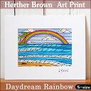 【ヘザーブラウン】【Heather Brown】2016 NEW ARTART PRINT S Daydream Rainbowへザー ブラウン・アートプリント【…