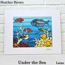 【ヘザーブラウン】【Heather Brown】2018 NEW ART PRINT L Under the Seaへザー ブラウン・アートプリント【ヘザー…