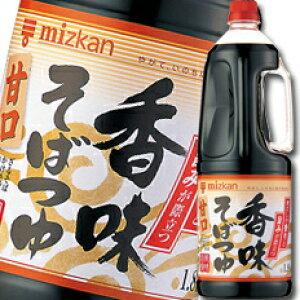【送料無料】ミツカン 香味そばつゆ 甘口ハンディペット1.8L×1ケース(全6本)