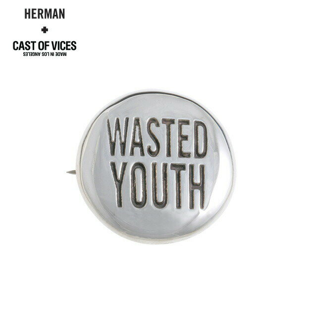 CAST OF VICES × HERMAN (キャスト オブ バイシス) WASTED YOUTH BADGE (SILVER) [ピン/バッジ/925シルバー/UNISEX] [シルバー]