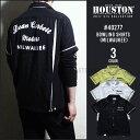 ボウリングシャツ 2017 S/S『HOUSTON/ヒューストン 』40277 BOWLING SHIRTS / ボウリング シャツ -全3色-「アメカジ」…