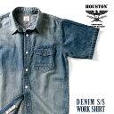HOUSTON / ヒューストン 40841 DENIM SHORT SLEEVE WORK SHIRT/デニム半袖ワークシャツ-全2色- / コットン/リネン/麻/半袖/7オンス/ワ…