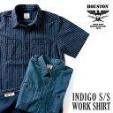 HOUSTON / ヒューストン 40847 INDIGO S/S WORK SHIRT/ インディゴ染め半袖ワークシャツ-全4色- / シャンブレー/コッ…