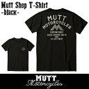 MUTT MOTORCYCLES APPAREL Mutt Shop T-Shirt マット モーターサイクル アパレル Tシャツ ブラック トップス ロゴ バックプリント メン…