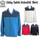 SAVOY CLOTHING Dobby Switch Rock'n'Roll Shirts サヴォイクロージング ドビー 切替 ロックンロール オープン シャツ 長袖 メンズ 5…