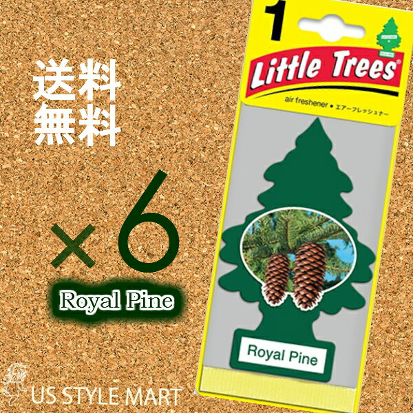 【ホールセール】【まとめ買い】【リトルツリー】【Little Tree】【6枚セット送料無料】ロイヤルパイン【Royal Pine】 【芳香剤 車】