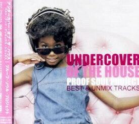 【中古】UNDERCOVER OF THE HOUSE~BEST&UNMIX TRACKS / プルーフ・ソウル・プロジェクト c1325【未開封CD】