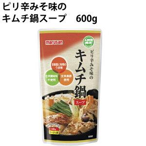 マルサン ピリ辛みそ味のキムチ鍋スープ 600g 6袋