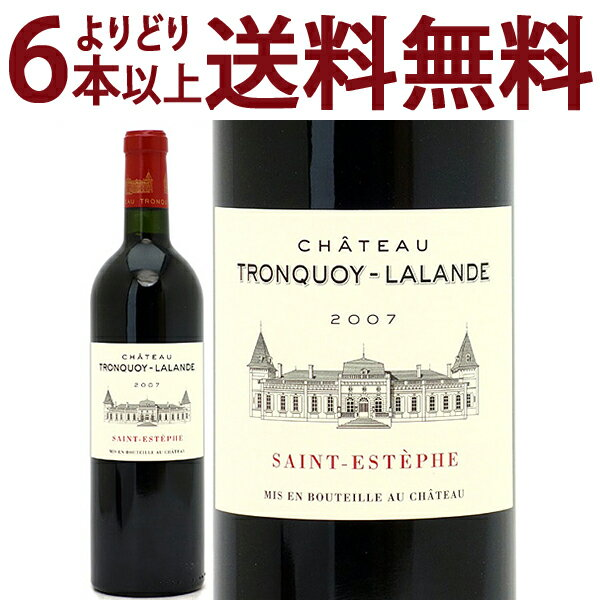 よりどり6本で送料無料2007 シャトー トロンコワ ラランド 750mlサンテステフ 赤ワイン コク辛口 ワイン AB ^AATQ21A7^