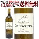 [2016] クロ フロリデーヌ ブラン 750ml(グラーヴ ボルドー フランス)白ワイン コク辛口 ワイン ^AICF1116^