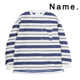 NAME. ネーム MULTI STRIPED POCKET L/S TEE マルチストライプ ポケット ロンT ボーダー 長袖 メンズ 2019 新作 【15:00までのご注文で即日配送】 プレゼント ギフト