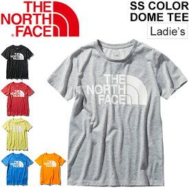 Tシャツ 半袖 レディース ノースフェイス THE NORTH FACE S/Sカラードームティー/アウトドアウェア 女性 クルーネック 半袖シャツ トレッキング キャンプ カジュアル ビッグロゴ トップス/NTW32035