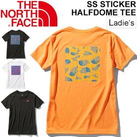 Tシャツ 半袖 レディース ノースフェイス THE NORTH FACE S/Sステッカーハーフドームティー/アウトドアウェア 女性 バックプリント クルーネック 半袖シャツ トレッキング キャンプ カジュアル おしゃれ トップス/NTW32054