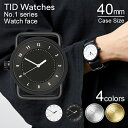 ティッドウォッチズ 時計 本体 40mm ホワイト ブラック シルバー ゴールド No.1 TID Watches 腕時計 ティッド メンズ レディース ユニセ...