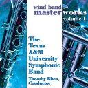 (CD) ウィンド・バンド・マスターワークス Vol.1 / 指揮:ティモシー・リア / 演奏:テキサス・A&M・シンフォニック・バンド (吹奏楽)