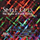 (CD) フランク・ティケリ作品集 Vol.2:シンプル・ギフト / 演奏:ミシガン州立大学ウィンド・オーケストラ (吹奏楽)