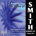 (CD) ロバート・W・スミス作品集 Vol. 1:プロミシング・スカイ / 演奏:テキサス・エル・パソ大学シンフォニック・ウィンズ (吹奏楽)