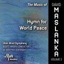 (CD) デヴィッド・マスランカ作品集 Vol.3:世界平和への讃歌 / 演奏:ユタ・ウィンド・シンフォニー (吹奏楽)