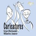 (CD) カリカチュアズ / 指揮:ウィリアム・バーツ / 演奏:ラトガーズ・ウィンド・アンサンブル (吹奏楽)