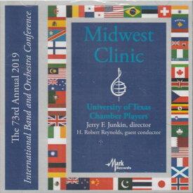 (CD) 2019ミッドウェスト・クリニック / 指揮:ジェリー・ジャンキン / 演奏:テキサス大学チェンバー・プレイヤーズ (室内楽)