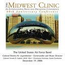 (CD) ミッドウェスト・クリニック 2006 / 指揮:レインデッカー、ゲイブリエル / 演奏:アメリカ空軍バンド (吹奏楽)