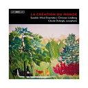 (CD) 世界の創造:サクソフォーンと吹奏楽のための作品集 / 演奏:クロード・ドゥラングル (サクソフォーン)