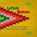 (CD) メキシコの祭り / 指揮:渡邊一正 / 演奏:大阪市音楽団 (吹奏楽)