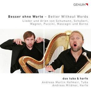 (CD) 「言葉は無い方がよい 」 チューバとハープによるドイツ歌曲 とオペラ / 演奏:アンドレアス・マルティン・ホフマイアー (テューバ)