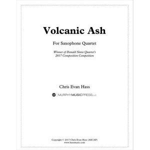 (楽譜) ヴォルカニック・アッシュ(火山灰) / 作曲:クリス・ハス (サクソフォーン4重奏)(スコア+パート譜セット)