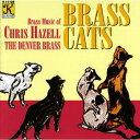 (CD) ブラス・キャッツ:クリス・ヘイゼルのブラス音楽 / 指揮:ケニス・シングルトン / 演奏:ザ・デンバー・ブラス