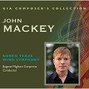 (CD2枚組) ジョン・マッキー作品集 / 指揮:ユージン・コーポロンほか / 演奏:ノース・テキサス・ウインド・シンフォニーほか (吹奏楽)