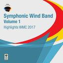 (CD2枚組) 世界音楽コンクール(WMC)2017:吹奏楽の部 Vol. 1 (吹奏楽)