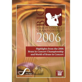 (DVD3枚組) ブラス・イン・コンサート選手権2006 / 指揮:スティーヴン・ミードほか / 演奏:グライムソープ・コリアリー・バンドほか (ブラスバンド)