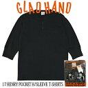 GLADHAND【GLAD HAND】【GH-17】 ヘンリーネック ハーフスリーブポケット付 パックT Tシャツ 黒色【HALF SLEEVE HENRY Tee】17