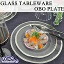 GLASS TABLEWARE OBO PLATE 220 (グラステーブルウェア オーボ プレート) お皿 陶器 ガラス クリア ディナープレート テーブルウ...