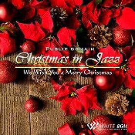 【店内音楽CD】クリスマスinジャズ -We Wish You a Merry Christmas- (19曲 約58分)♪クリスマスパーティーに合う音楽 店舗・お店・施設・待合室・ショールーム・イベント 著作権フリー音楽 BGM CD  面倒な著作権処理不要